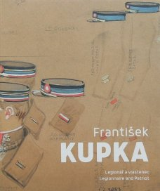 František Kupka: Legionaire and Patriot