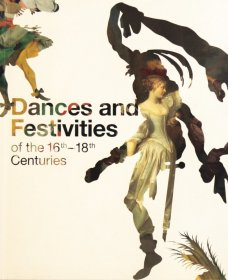 Dances and Festivities of the 16th - 18th centuries
